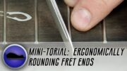 How-To-Round-Off-Fret-Ends-For-Comfortable-Playability-attachment